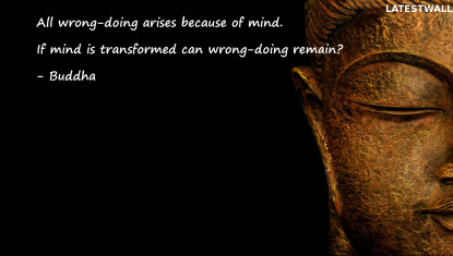 All wrong-doing arises because of mind