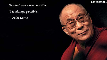 Be kind whenever possible