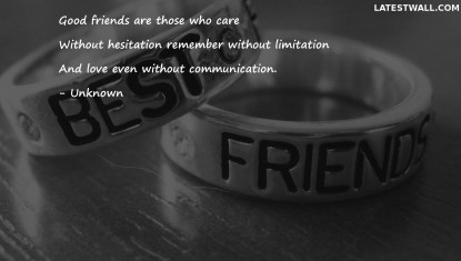 Good friends are those who care