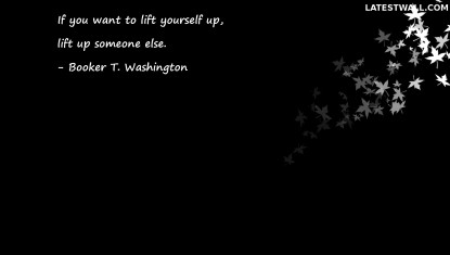 If you want to lift yourself up