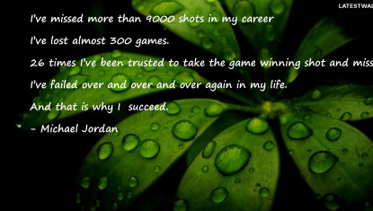 I've missed more than 9000 shots in my career