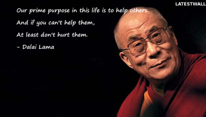 Our prime purpose in this life is to help others