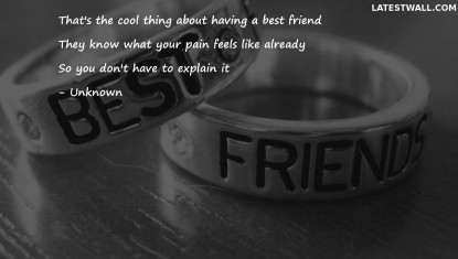 That's the cool thing about having a best friend