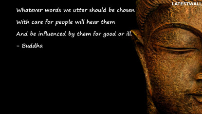 Whatever words we utter should be chosen