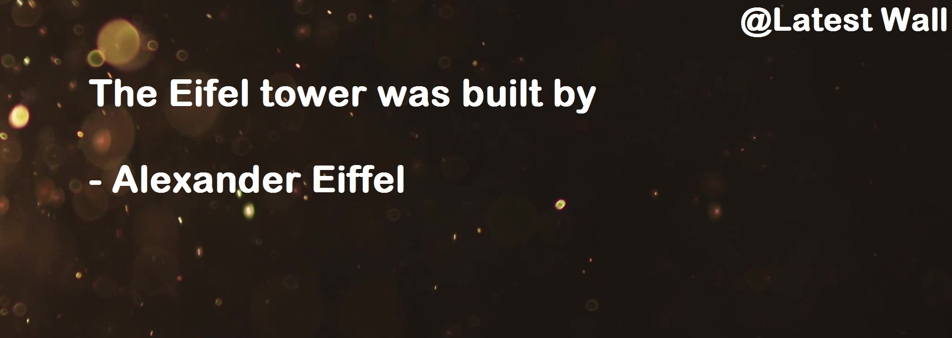 The Eifel tower was built by
