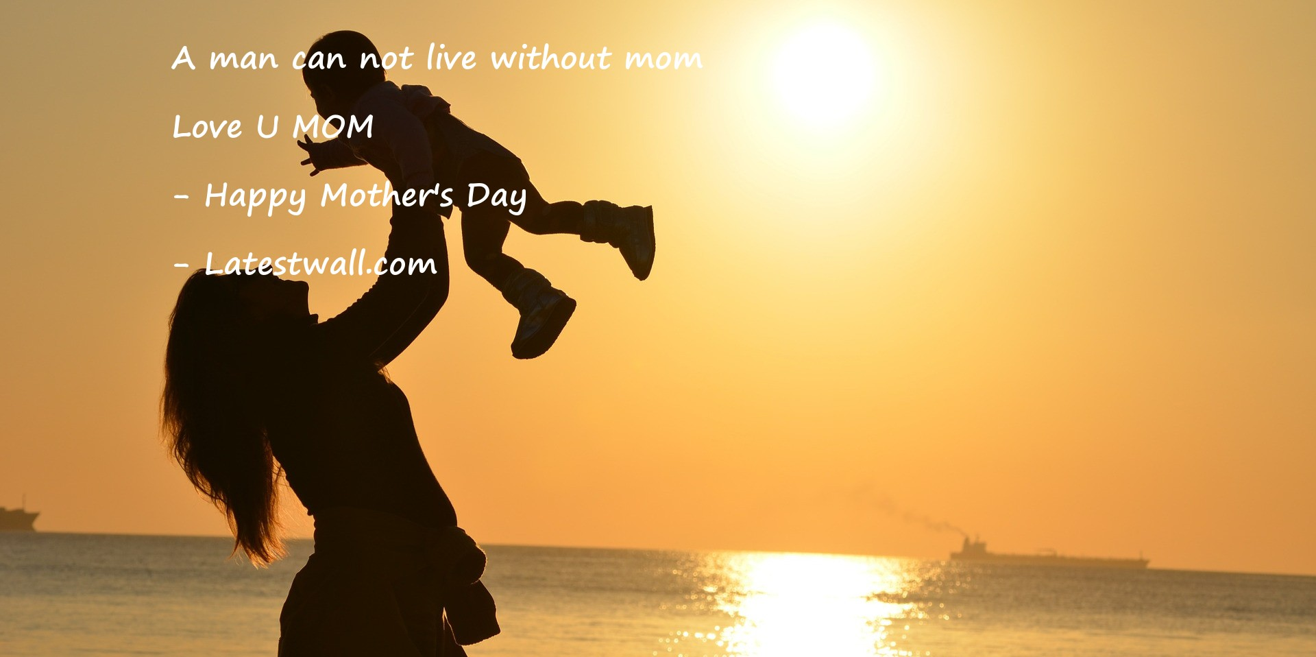 A man can not live without mom