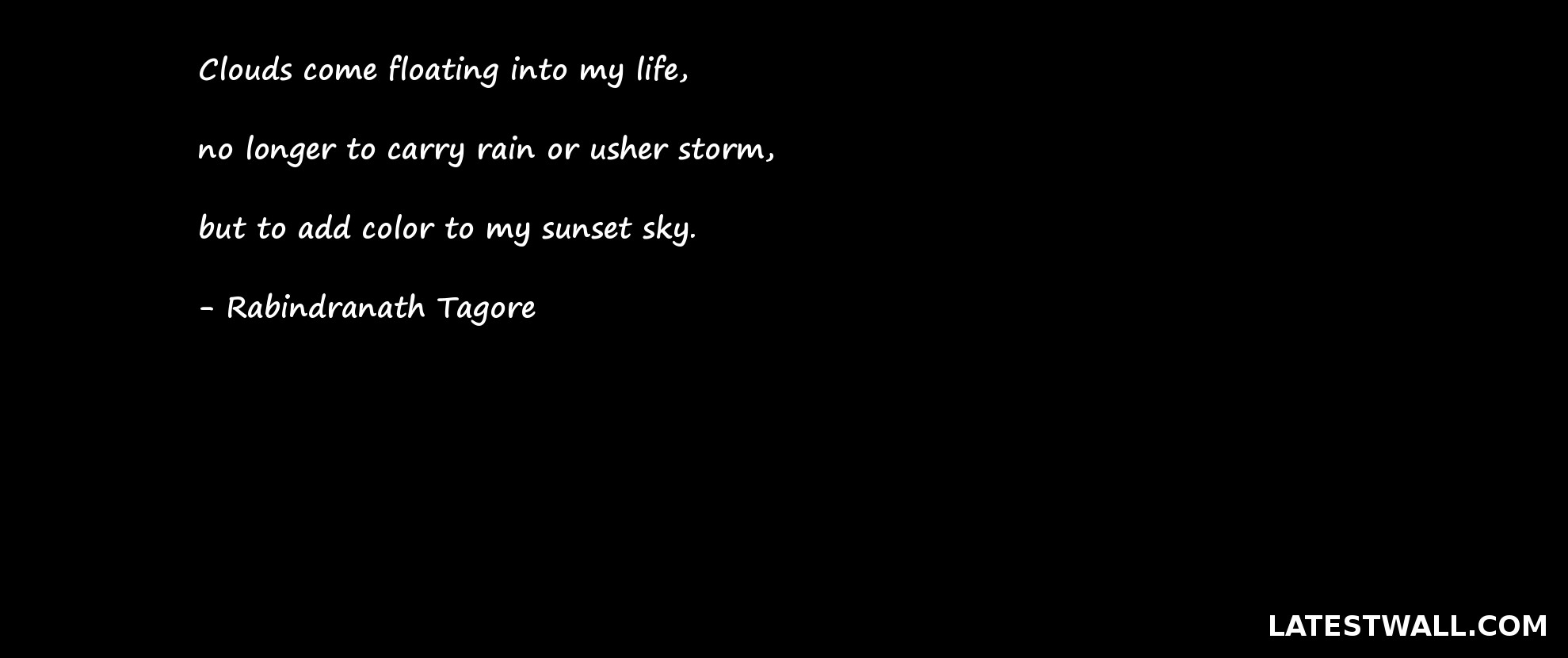 clouds come floating into my life inspirational quote latestwall