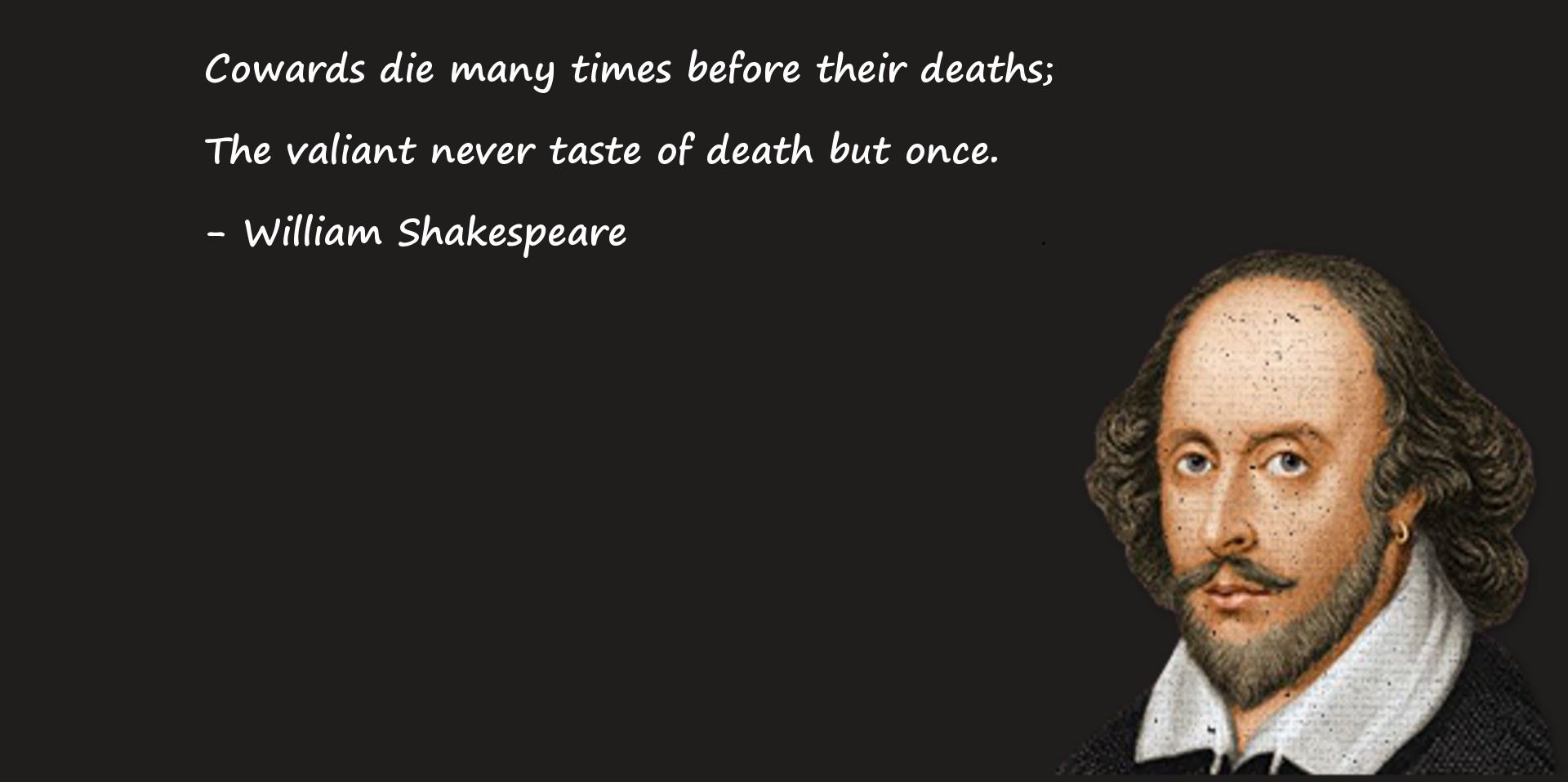 Shakespeare Quotes About Death Cowards Die Many Times Before Their Deaths  William Shakespeare
