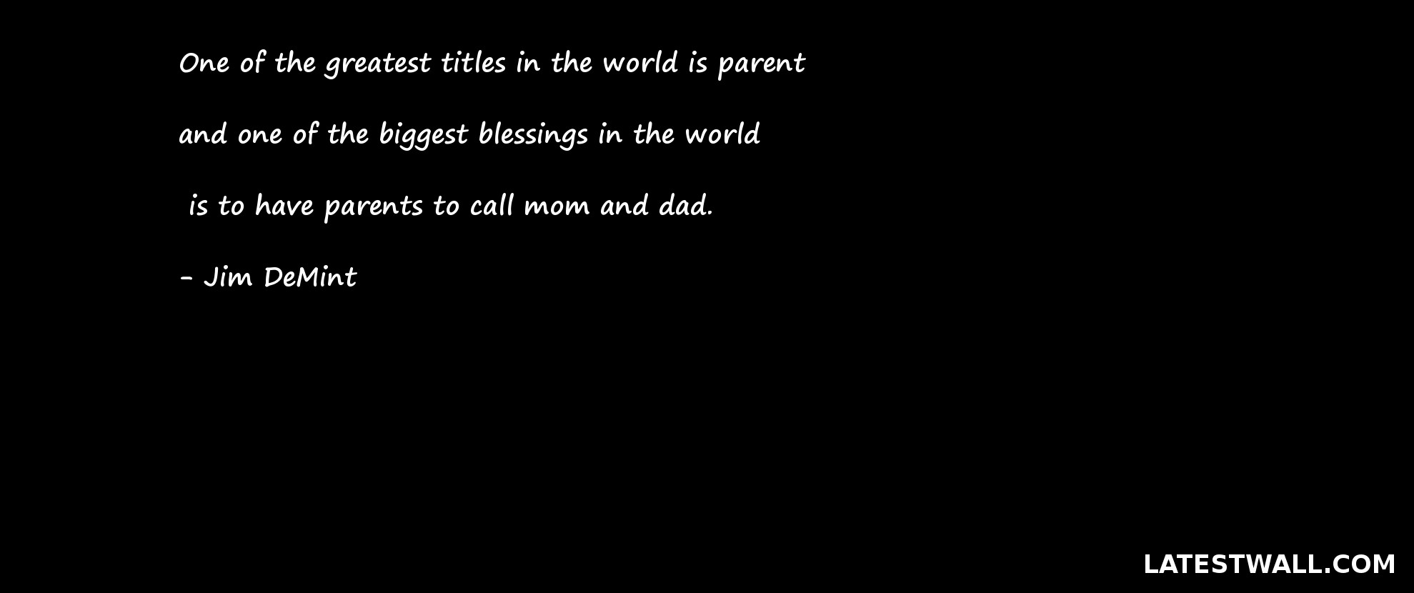 One of the greatest titles in the world is parent
