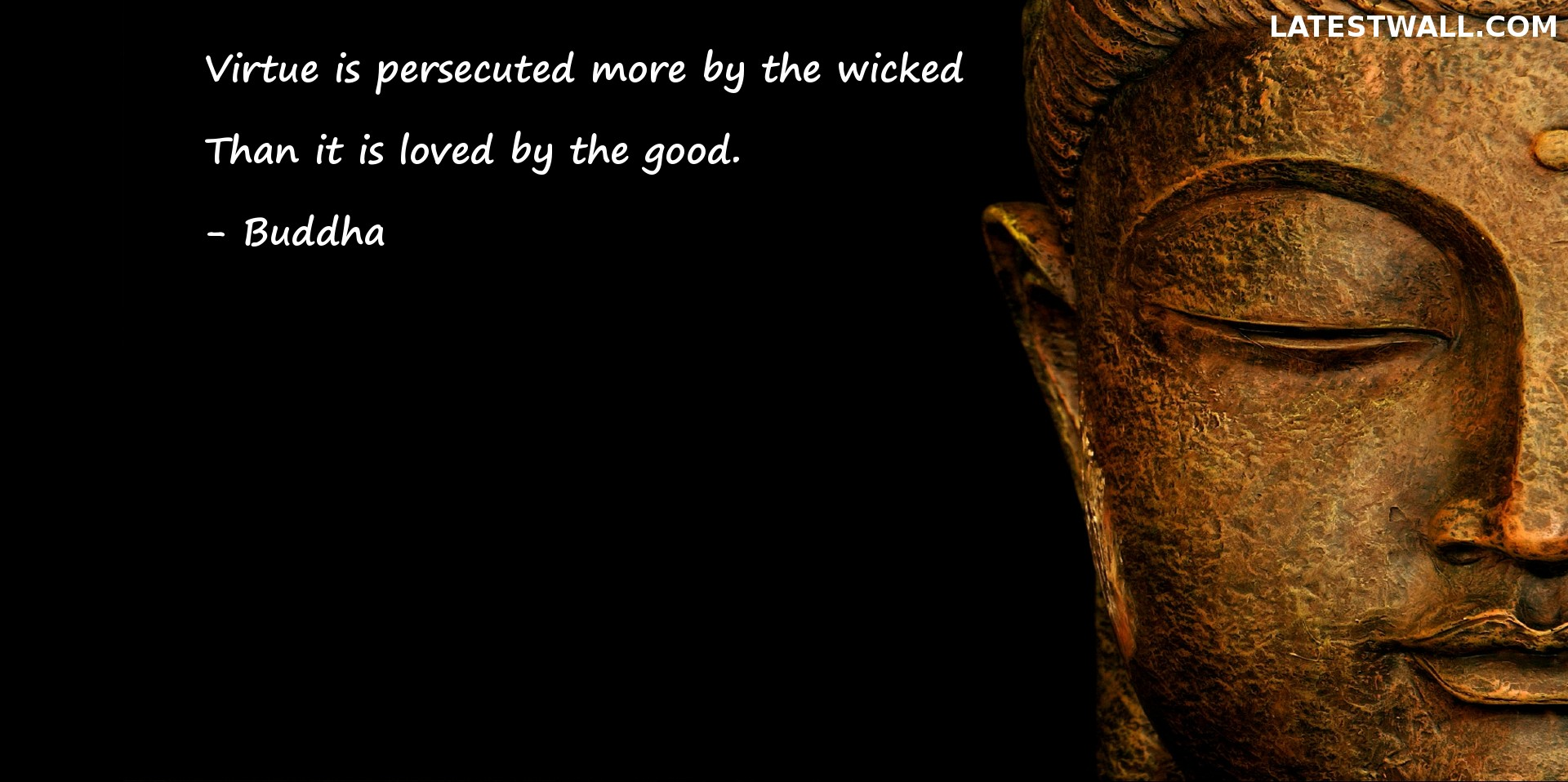 Virtue is persecuted more by the wicked