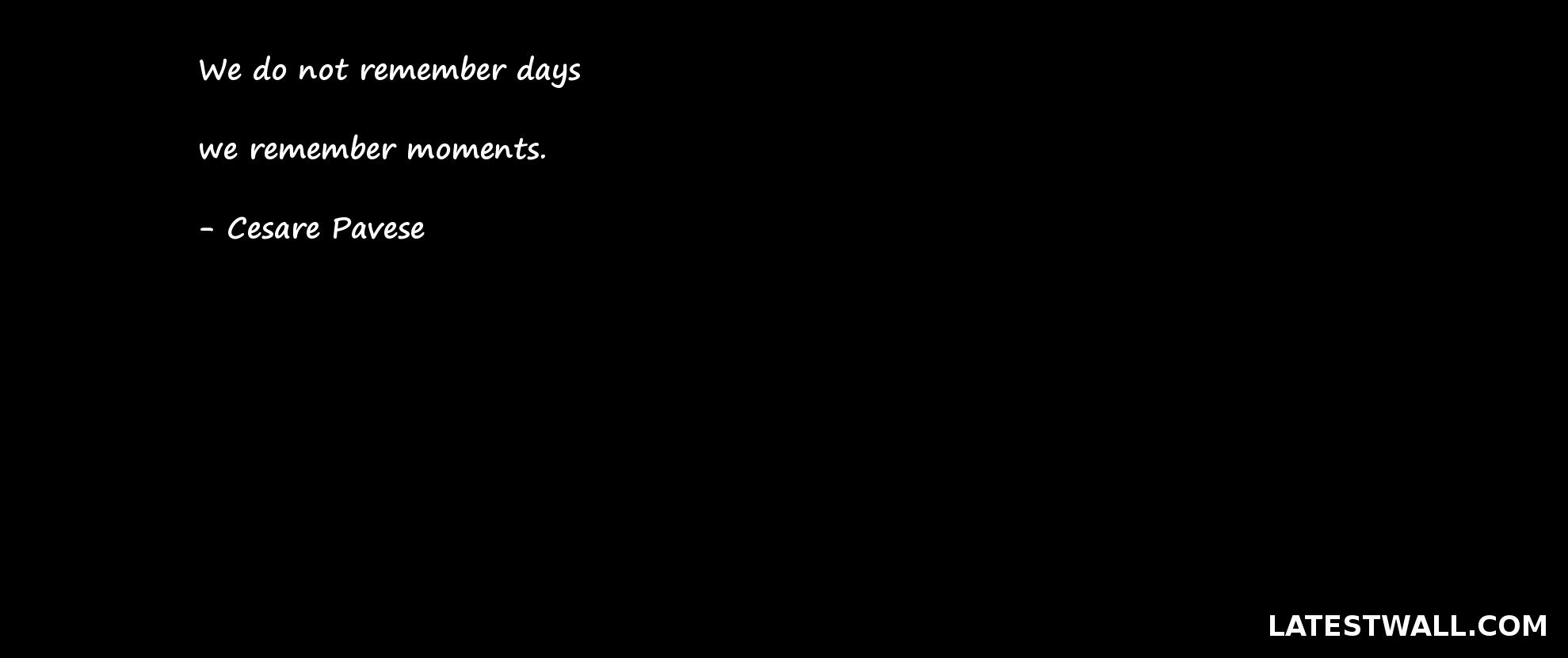We do not remember days