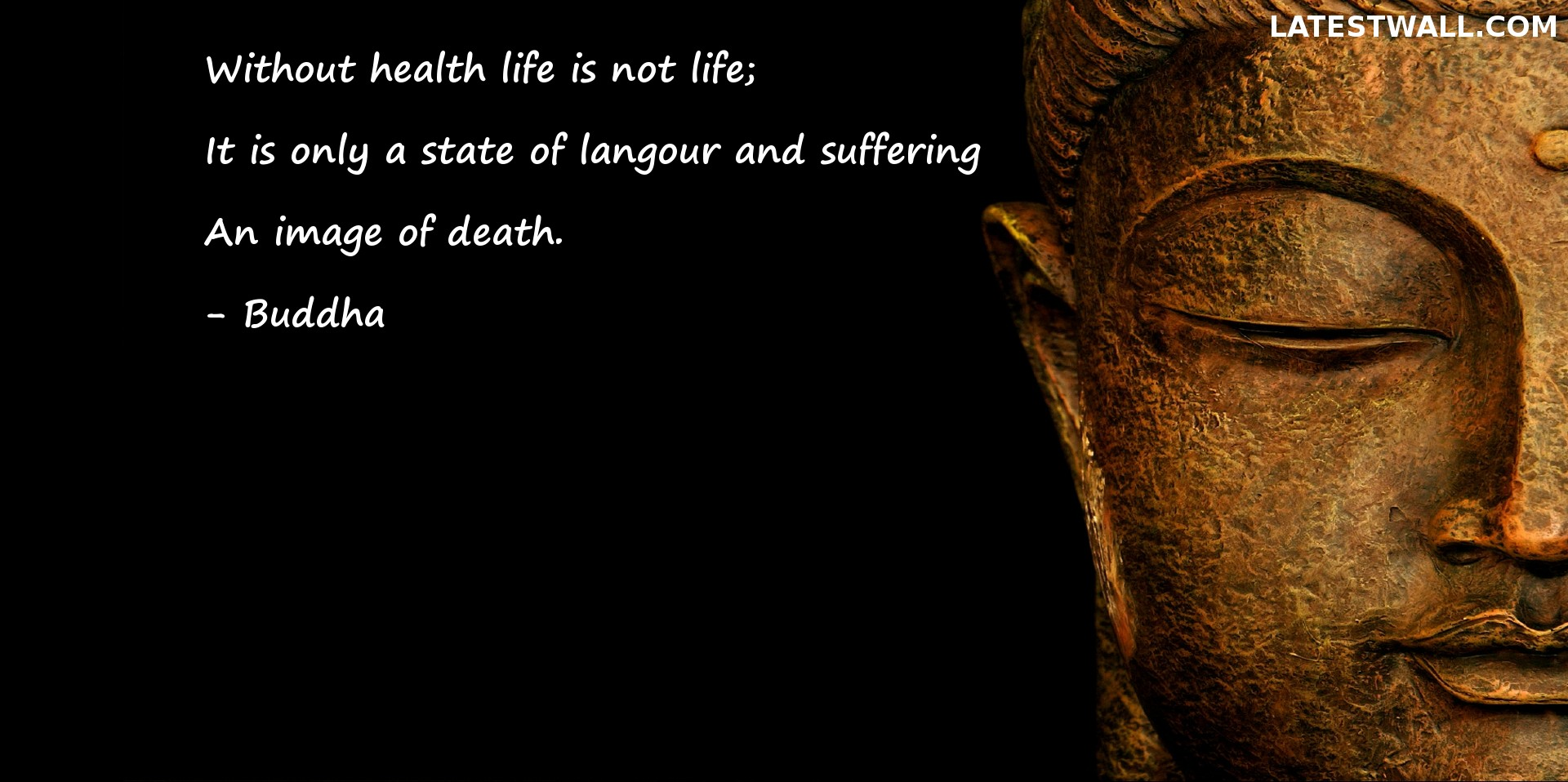 Without health life is not life